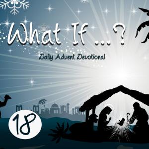 Advent Devotional Day 18