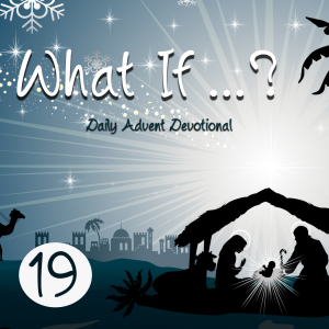 Advent Devotional Day 19
