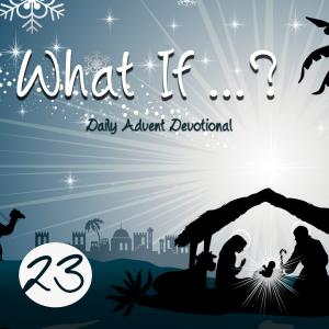 Advent Devotional Day 23
