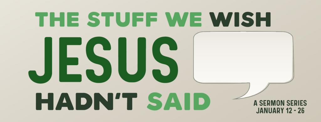 Sermon Series Slider - Stuff We Wish Jesus Hadn't Said