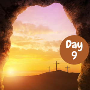 Easter Week Devotional Day 9