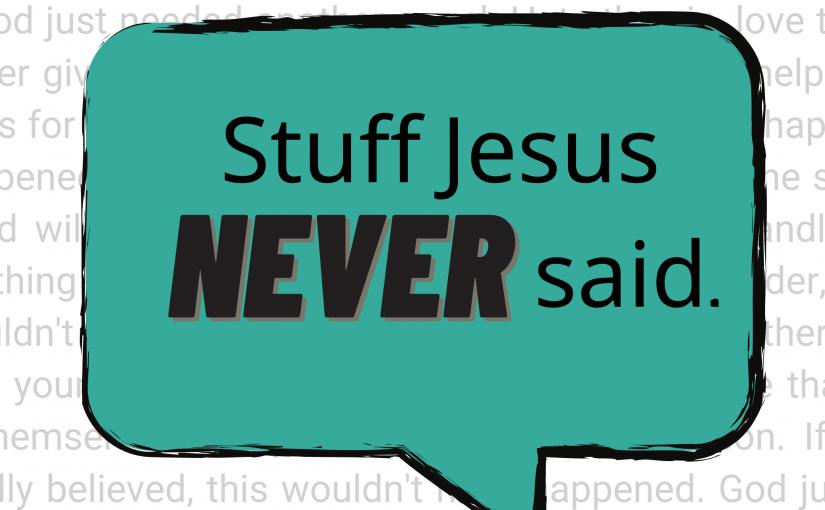 Stuff Jesus Never Said Sermon Series