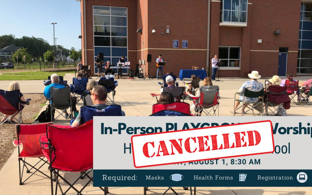 Aug 1 Playground Worship Cancelled for Weather